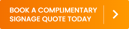 Book A Complimentary Signage Quote Today